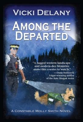 Among the Departed - A Constable Molly Smith Mystery (Electronic book text): Vicki Delany