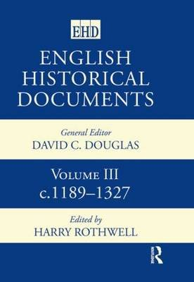 English Historical Documents, v.3 - 1189-1327 (Hardcover, 2nd Revised edition): Harry Rothwell