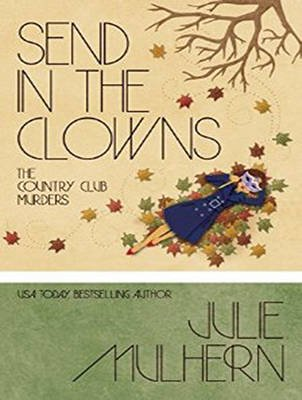 Send in the Clowns (MP3 format, CD, Unabridged edition): Julie Mulhern