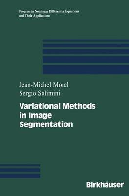 Variational Methods in Image Segmentation (Paperback): Jean-Michel Morel, Sergio Solimini