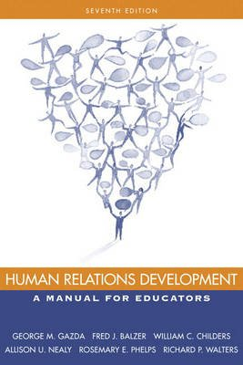 Human Relations Development - A Manual for Educators (Paperback, 7th Revised edition): George M. Gazda, Fred J. Balzer, William...