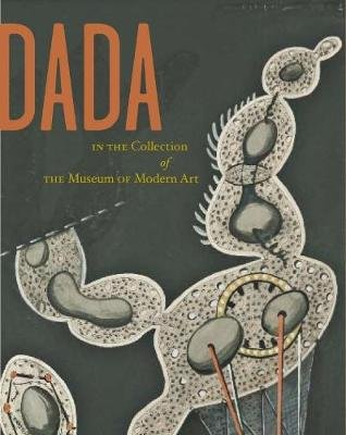 Dada in the Collection of The Museum of Modern Art (Hardcover): Anne Umland