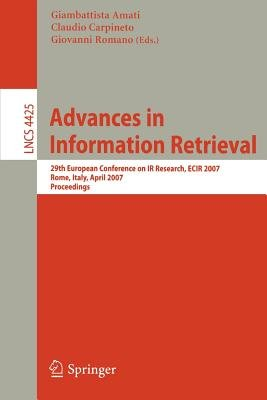 Advances in Information Retrieval (Paperback): Giambattista Amati, Claudio Carpineto, Giovanni Romano