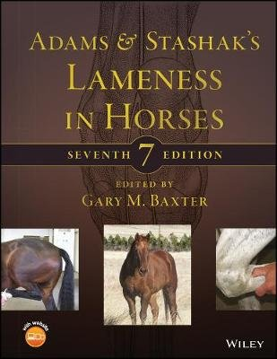 Adams and Stashak's Lameness in Horses (Hardcover, 7th Edition): Gary M Baxter
