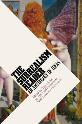 Surrealism Reader: An Anthology of Ideas (Paperback): Dawn Ades