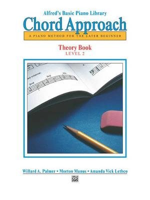 Alfred's Basic Piano Chord Approach Theory, Bk 2 - A Piano Method for the Later Beginner (Staple bound): Willard Palmer,...
