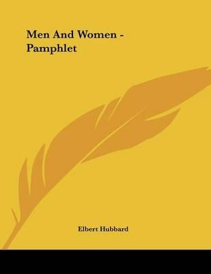 Men and Women - Pamphlet (Paperback): Elbert Hubbard