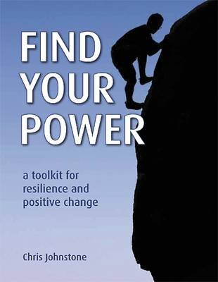 Find Your Power - A Toolkit for Resilience and Positive Change (Electronic book text, 2nd Revised edition): Johnstone.Chris