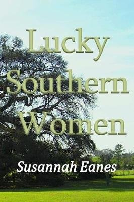 Lucky Southern Women (Paperback): Susannah Eanes