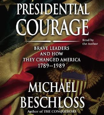 Presidential Courage - Brave Leaders and How They Changed America 1789-1989 (Abridged, Standard format, CD, abridged edition):...