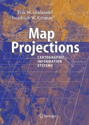 Map Projections (Paperback, Softcover reprint of hardcover 1st ed. 2006): Erik W Grafarend, Friedrich W. Krumm