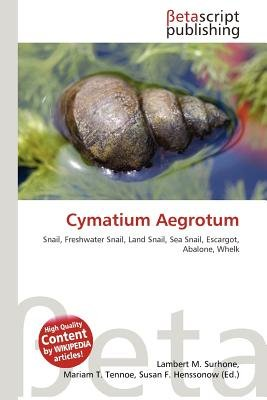 Cymatium Aegrotum (Paperback): Lambert M. Surhone, Mariam T. Tennoe, Susan F. Henssonow
