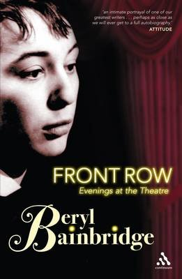 Front Row - Evenings at the Theatre (Paperback, New edition): Beryl Bainbridge