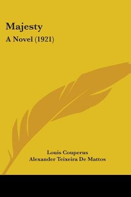 Majesty - A Novel (1921) (Paperback): Louis. Couperus
