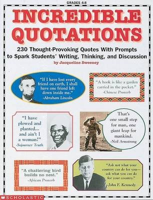 Incredible Quotations - 230 Thought-Provoking Quotes with Prompts to Spark Students' Writing, Thinking, and Discussion...