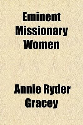 Eminent Missionary Women (Paperback): Annie Ryder Gracey