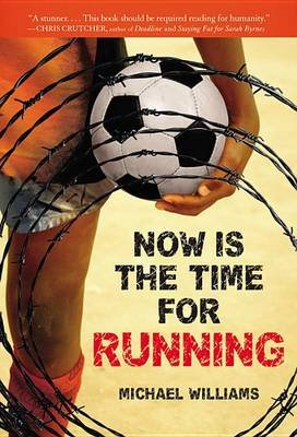 Now Is the Time for Running (Electronic book text): Michael Williams