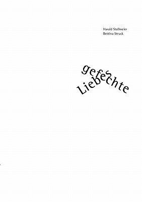 Liebesgefechte (German, Paperback): Bettina Struck, Harald Stollmeier