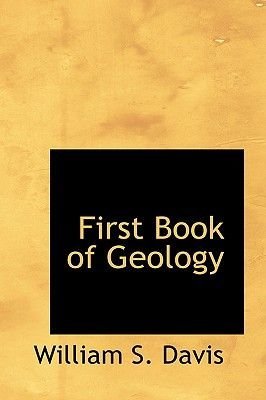 First Book of Geology (Hardcover): William S. Davis