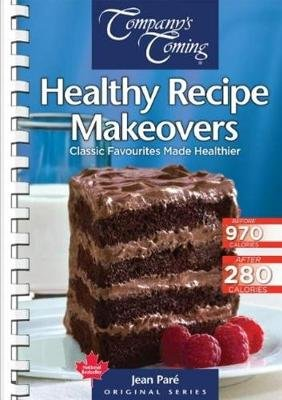 Healthy Recipe Makeovers - Classic Favourites Made Healthier (Spiral bound): Jean Pare