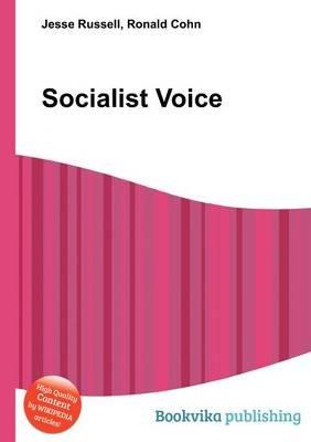 Socialist Voice (Paperback): Jesse Russell, Ronald Cohn