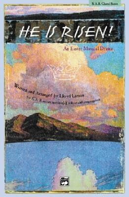 He Is Risen! - An Easter Musical Drama (Sab Choral Score), Choral Score (Paperback):