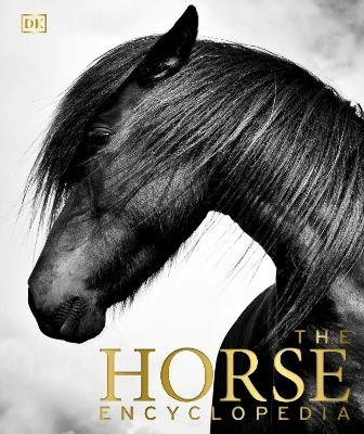 The Horse Encyclopedia (Hardcover): Elwyn Hartley Edwards