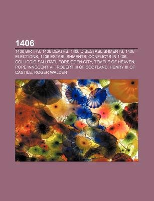 1406 - 1406 Births, 1406 Deaths, 1406 Disestablishments, 1406 Elections, 1406 Establishments, Conflicts in 1406, Coluccio...