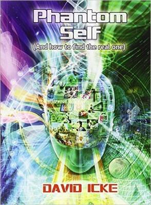 Phantom Self - (And How to Find the Real One) (Paperback): David Icke