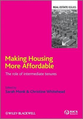 Making Housing more Affordable - The role of intermediate tenures (Electronic book text, 1st edition): Sarah Monk, Christine...