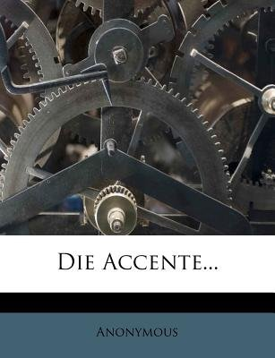 Die Accente... (English, German, Paperback): Anonymous