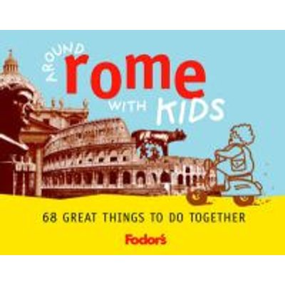 Around Rome with Kids (Paperback): Fodors