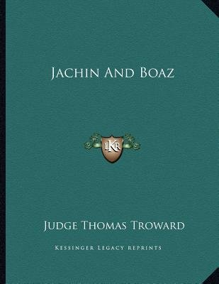 Jachin and Boaz (Paperback): Judge Thomas Troward