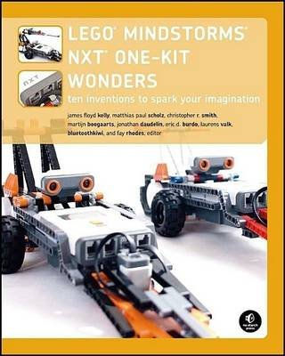 LEGO MINDSTORMS NXT One-Kit Wonders, v. 2 - Ten Inventions to Spark Your Imagination (Paperback): James Floyd Kelly, Matthias...