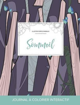 Journal de Coloration Adulte - Sommeil (Illustrations D'Animaux, Arbres Abstraits) (French, Paperback): Courtney Wegner