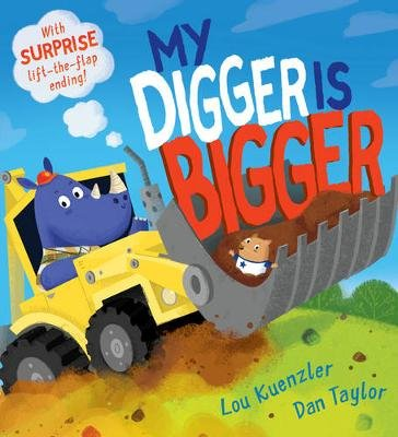 My Digger is Bigger (Paperback): Lou Kuenzler