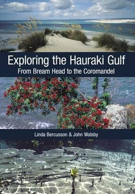 Exploring the Hauraki Gulf - From Bream Head to the Coromandel (Paperback): Linda Bercusson, John Walsby