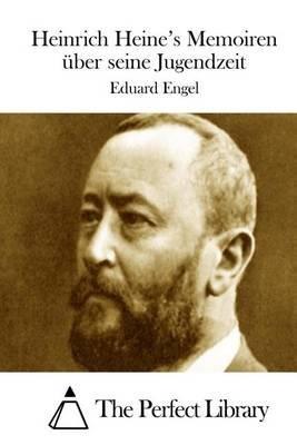 Heinrich Heine's Memoiren Uber Seine Jugendzeit (German, Paperback): Eduard Engel