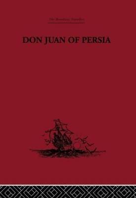 Don Juan of Persia - a Shi'ah Catholic, 1560-1604 (Hardcover): G. Le Strange