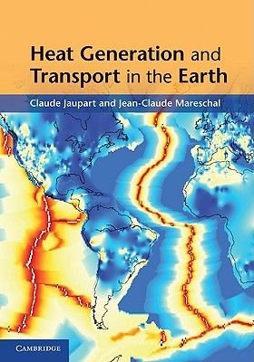Heat Generation and Transport in the Earth (Hardcover): Claude Jaupart, Jean-Claude Mareschal