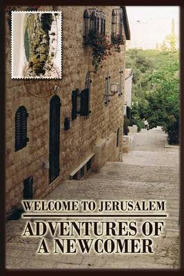 Welcome to Jerusalem - Adventures of a Newcomer (Paperback): Cyrelle Simon