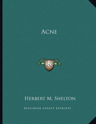 Acne (Paperback): Herbert M. Shelton