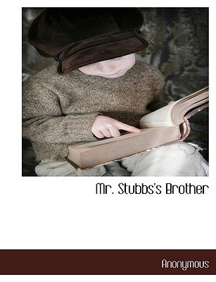 Mr. Stubbs's Brother (Large print, Paperback, large type edition): Anonymous
