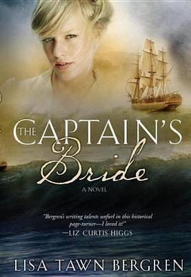 Captain's Bride (Electronic book text): Lisa T. Bergren