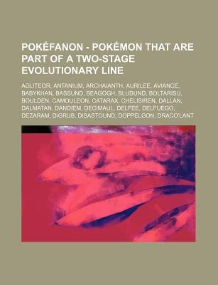 Pokefanon - Pokemon That Are Part of a Two-Stage Evolutionary Line - Agliteor, Antanium, Archaianth, Aurilee, Aviance,...
