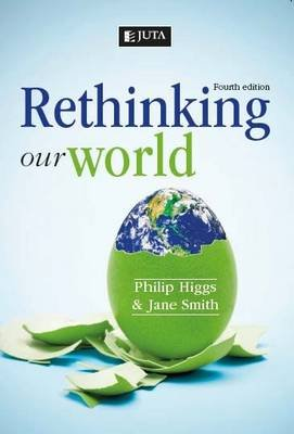 Rethinking Our World (Paperback, 4th ed): P Higgs, J. Smith