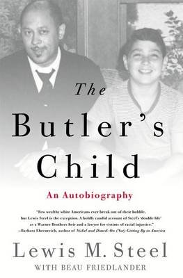 The Butler's Child - An Autobiography (Electronic book text): Lewis M Steel, Beau Friedlander