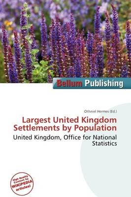 Largest United Kingdom Settlements by Population (Paperback): Othniel Hermes