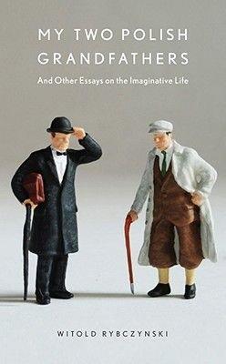 My Two Polish Grandfathers (Hardcover): Witold Rybczynski
