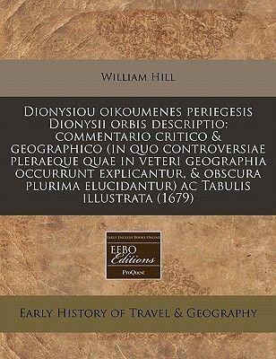Dionysiou Oikoumenes Periegesis Dionysii Orbis Descriptio - Commentario Critico & Geographico (in Quo Controversiae Pleraeque...